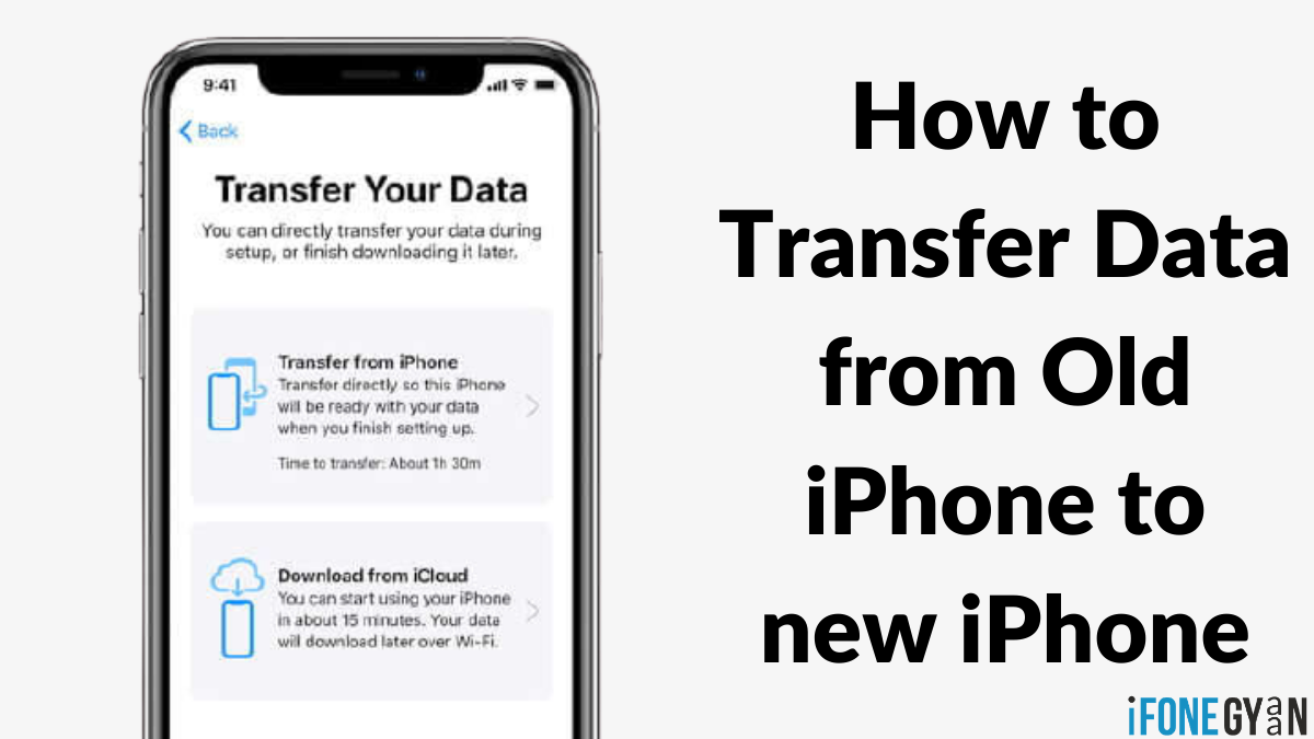How to Transfer Data from Old iPhone to new iPhone